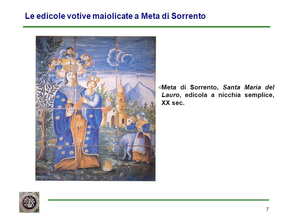 7 Le edicole votive maiolicate a Meta di Sorrento  Meta di Sorrento, Santa Maria del Lauro, edicola a nicchia semplice, XX sec.
