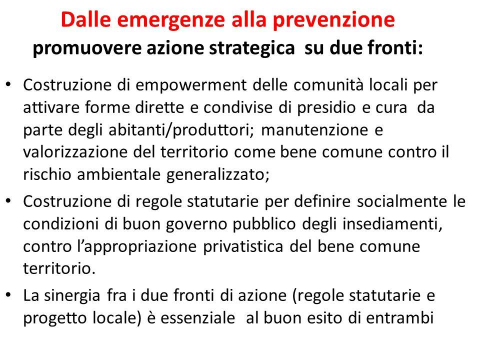Dalle emergenze alla prevenzione promuovere azione strategica su due fronti: Costruzione di empowerment delle comunità locali per attivare forme diret