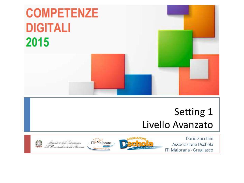 Setting 1 Livello Avanzato Dario Zucchini Associazione Dschola ITI Majorana - Grugliasco