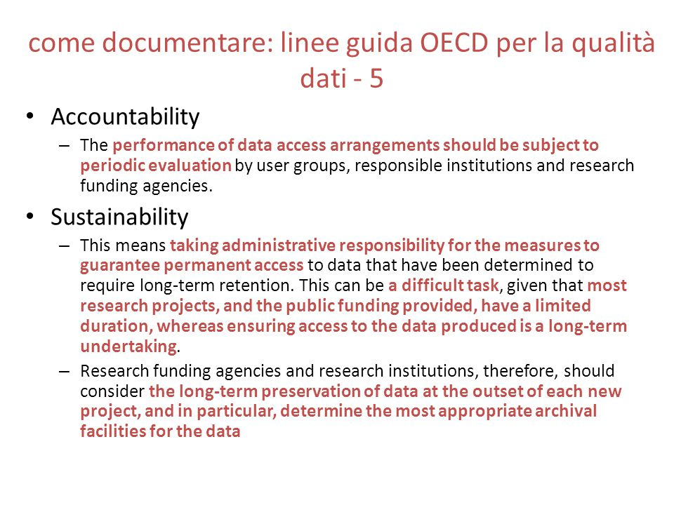 come documentare: linee guida OECD per la qualità dati - 5 Accountability – The performance of data access arrangements should be subject to periodic