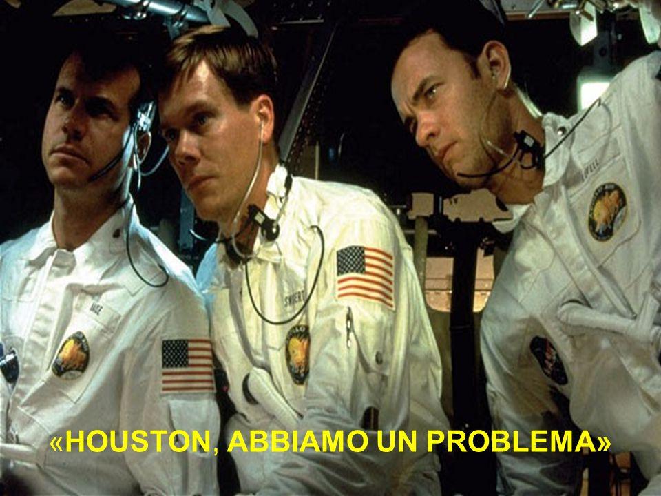 «HOUSTON, ABBIAMO UN PROBLEMA»