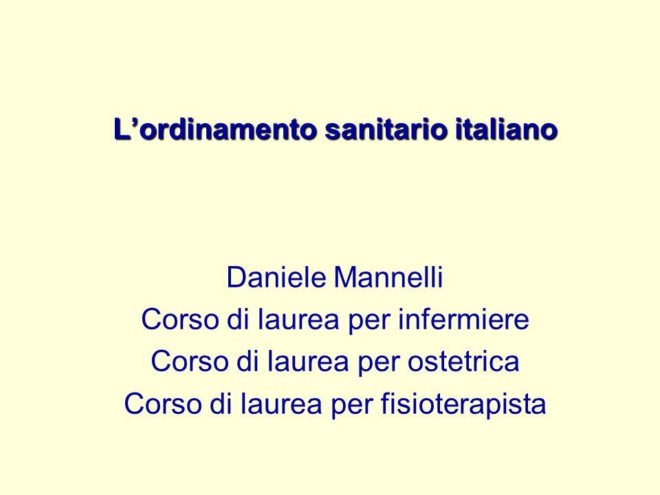 L'ordinamento sanitario italiano Daniele Mannelli Corso di laurea per infermiere Corso di laurea per ostetrica Corso di laurea per fisioterapista