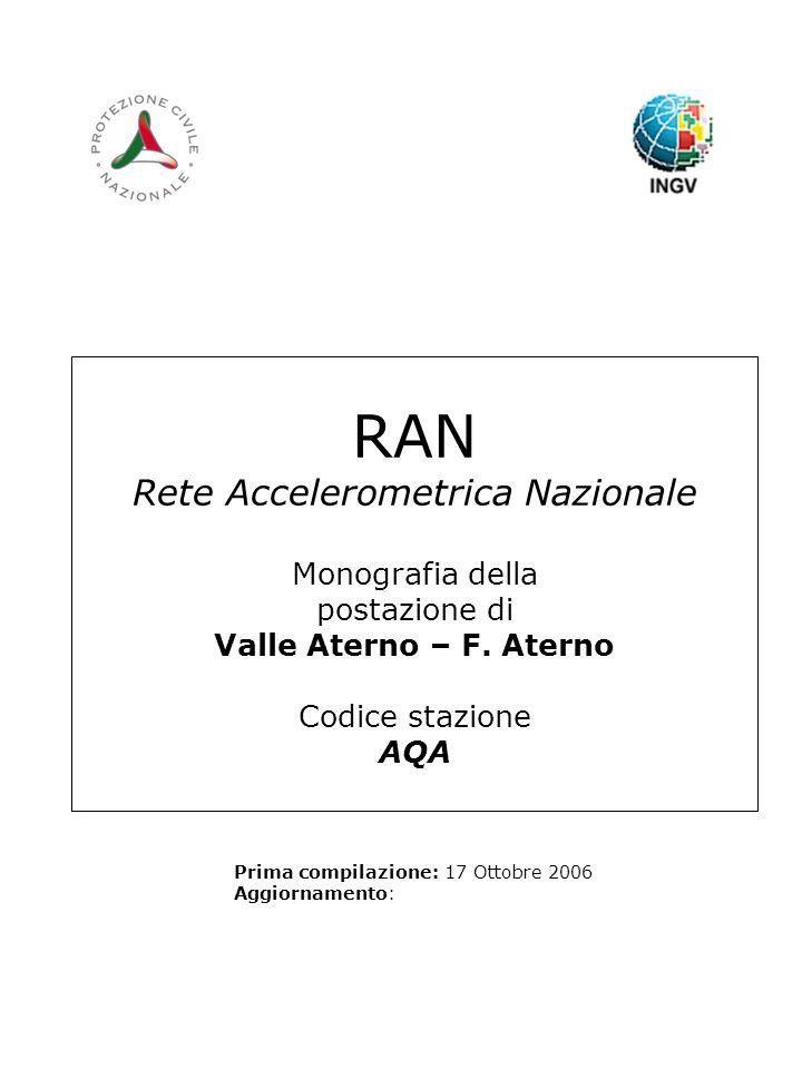 RAN Rete Accelerometrica Nazionale Monografia della postazione di Valle Aterno – F. Aterno Codice stazione AQA Prima compilazione: 17 Ottobre 2006 Agg