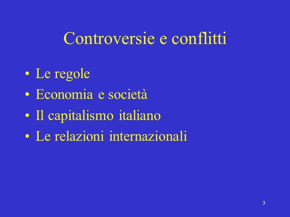 3 Controversie e conflitti Le regole Economia e società Il capitalismo italiano Le relazioni internazionali