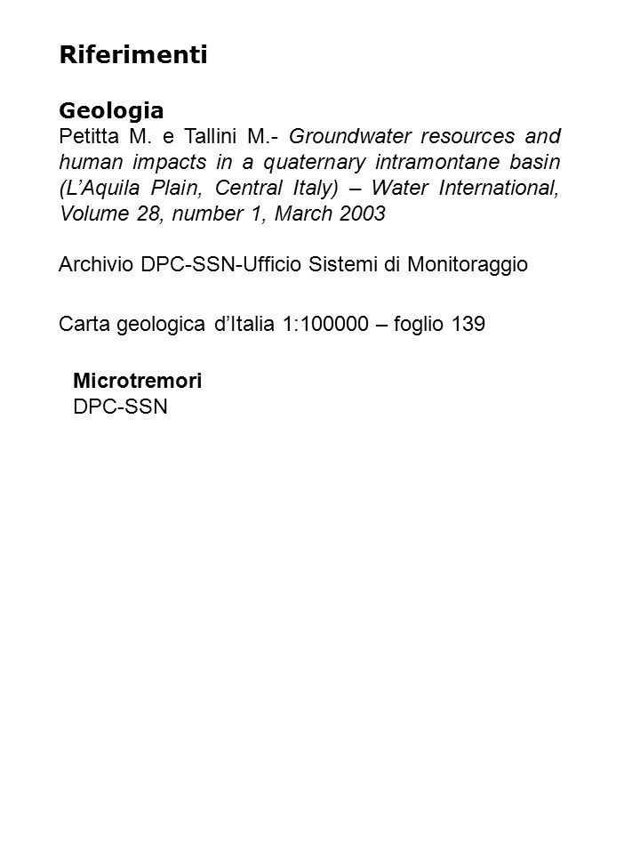 Riferimenti Geologia Petitta M. e Tallini M.- Groundwater resources and human impacts in a quaternary intramontane basin (L'Aquila Plain, Central Ital