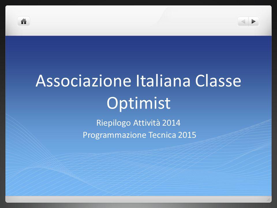 Associazione Italiana Classe Optimist Riepilogo Attività 2014 Programmazione Tecnica 2015