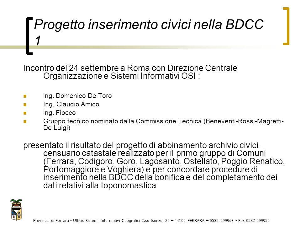 Progetto inserimento civici nella BDCC 1 Incontro del 24 settembre a Roma con Direzione Centrale Organizzazione e Sistemi Informativi OSI : ing.