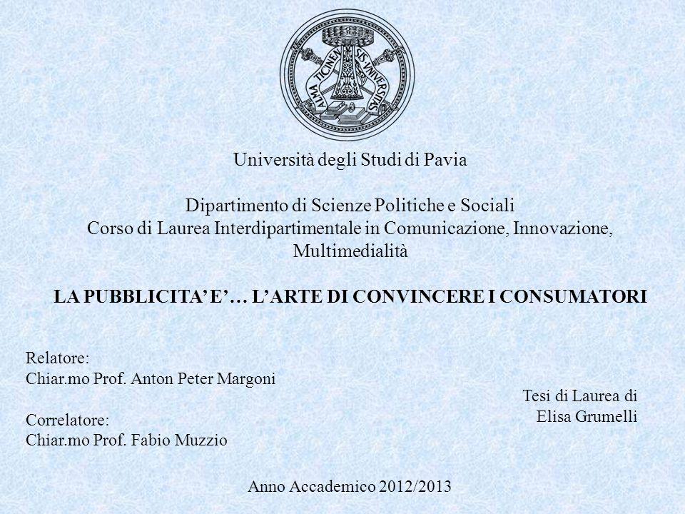 Università degli Studi di Pavia Dipartimento di Scienze Politiche e Sociali Corso di Laurea Interdipartimentale in Comunicazione, Innovazione, Multime