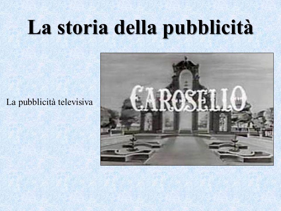 La storia della pubblicità La pubblicità televisiva