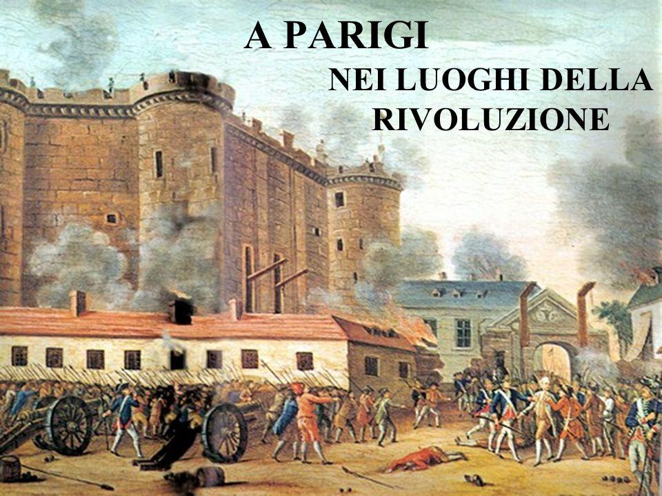 NEI LUOGHI DELLA RIVOLUZIONE A PARIGI