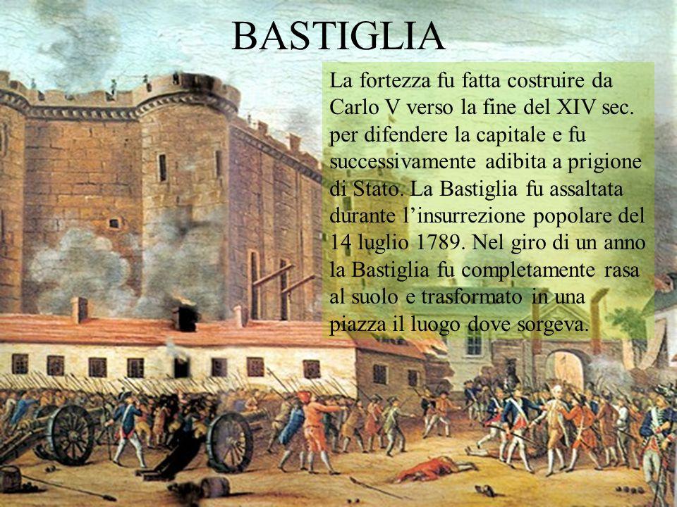 BASTIGLIA La fortezza fu fatta costruire da Carlo V verso la fine del XIV sec. per difendere la capitale e fu successivamente adibita a prigione di St