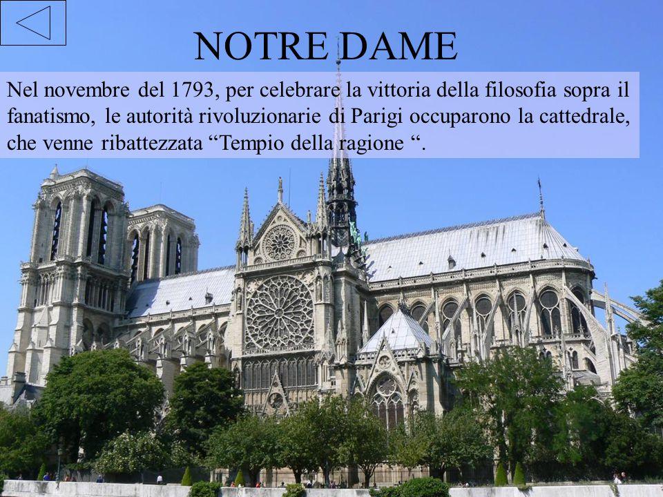 NOTRE DAME Nel novembre del 1793, per celebrare la vittoria della filosofia sopra il fanatismo, le autorità rivoluzionarie di Parigi occuparono la cat