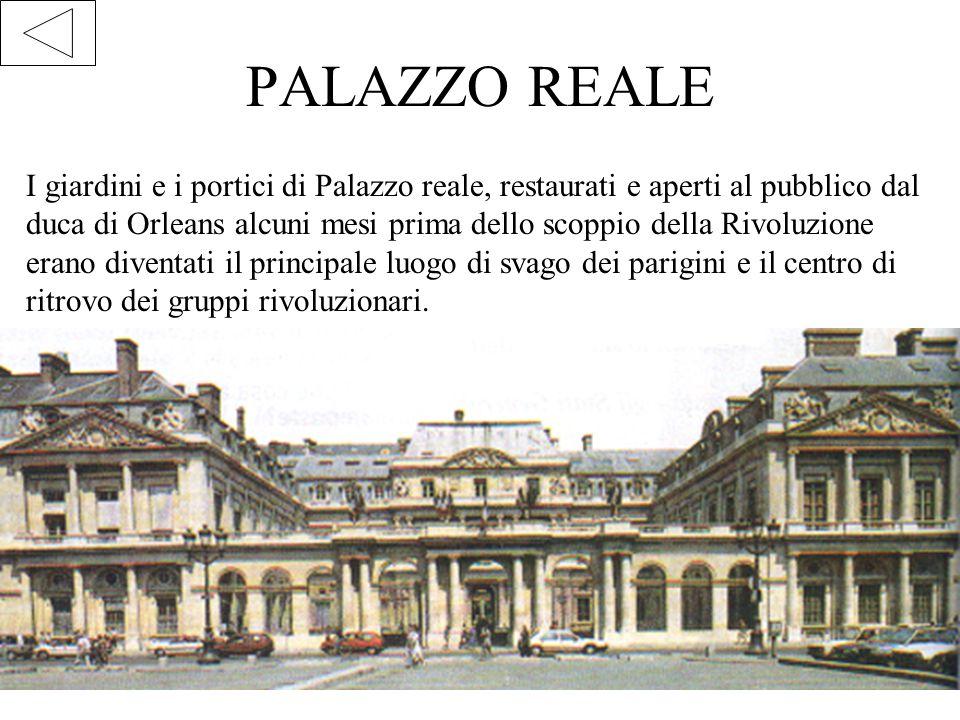 PALAZZO REALE I giardini e i portici di Palazzo reale, restaurati e aperti al pubblico dal duca di Orleans alcuni mesi prima dello scoppio della Rivol