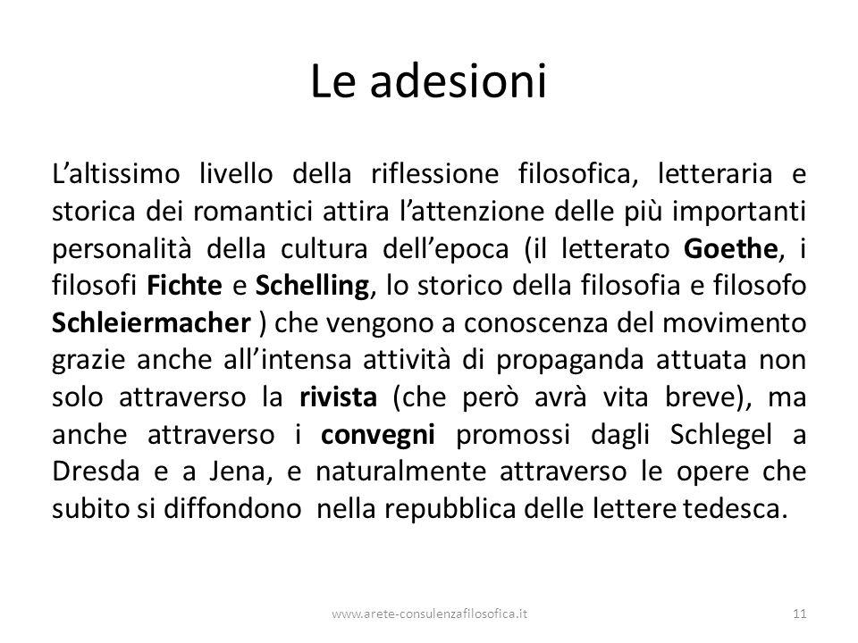 Le adesioni L'altissimo livello della riflessione filosofica, letteraria e storica dei romantici attira l'attenzione delle più importanti personalità