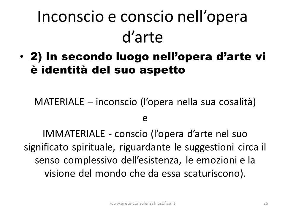 Inconscio e conscio nell'opera d'arte 2) In secondo luogo nell'opera d'arte vi è identità del suo aspetto MATERIALE – inconscio (l'opera nella sua cos