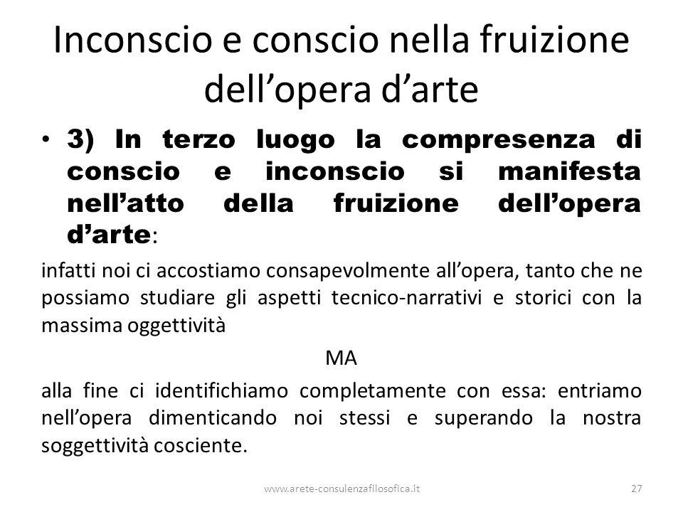 Inconscio e conscio nella fruizione dell'opera d'arte 3) In terzo luogo la compresenza di conscio e inconscio si manifesta nell'atto della fruizione d