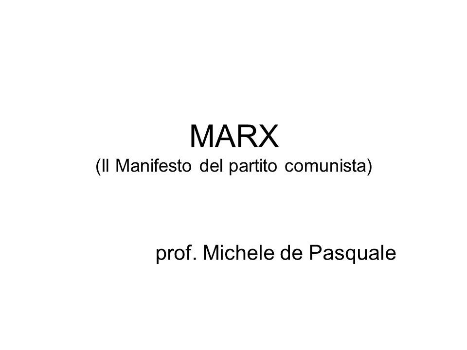 MARX (Il Manifesto del partito comunista) prof. Michele de Pasquale