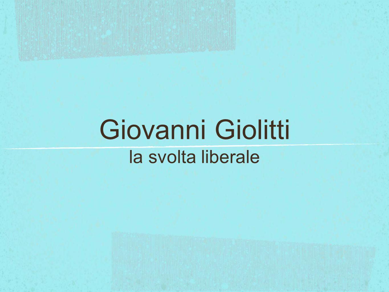 Giovanni Giolitti 1903 - 1914 Vittorio Emanuele III (1901) nel 1903 chiama al governo Giovanni Giolitti - già Ministro dell'Interno dal 1901 lo Stato deve aprirsi alle classi popolari