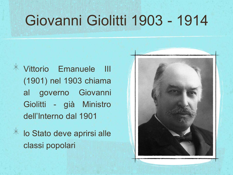 Giovanni Giolitti 1903 - 1914 Vittorio Emanuele III (1901) nel 1903 chiama al governo Giovanni Giolitti - già Ministro dell'Interno dal 1901 lo Stato
