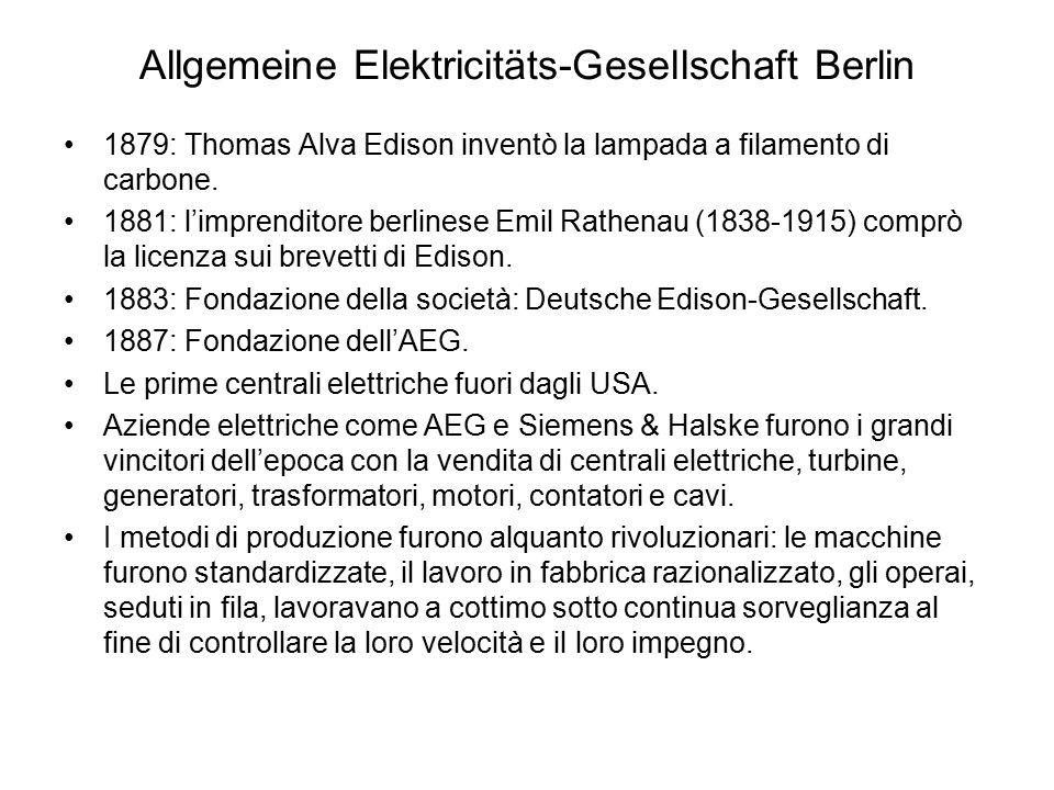 Allgemeine Elektricitäts-Gesellschaft Berlin 1879: Thomas Alva Edison inventò la lampada a filamento di carbone. 1881: l'imprenditore berlinese Emil R