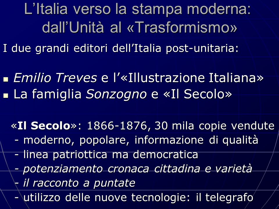 L'Italia verso la stampa moderna: dall'Unità al «Trasformismo» I due grandi editori dell'Italia post-unitaria: Emilio Treves e l'«Illustrazione Italia