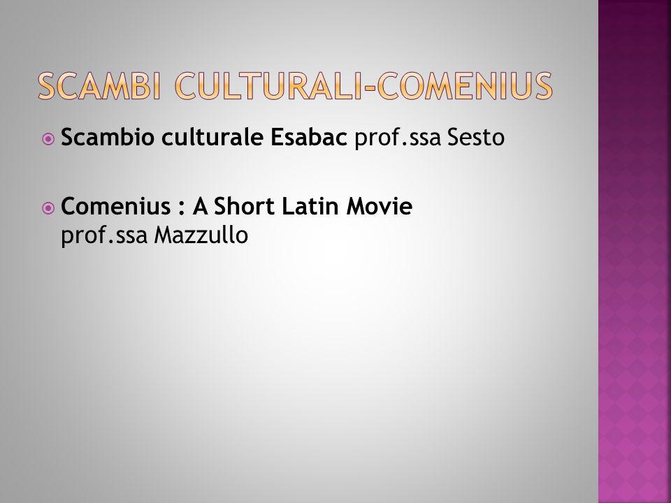  Scambio culturale Esabac prof.ssa Sesto  Comenius : A Short Latin Movie prof.ssa Mazzullo