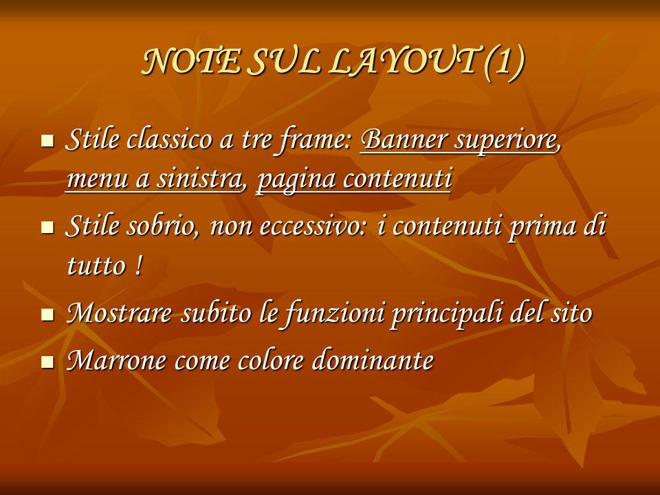 NOTE SUL LAYOUT (1) Stile classico a tre frame: Banner superiore, menu a sinistra, pagina contenuti Stile classico a tre frame: Banner superiore, menu