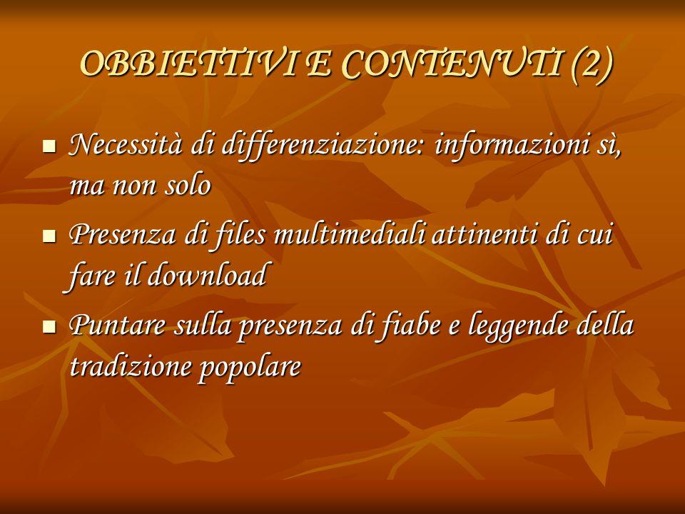 OBBIETTIVI E CONTENUTI (2) Necessità di differenziazione: informazioni sì, ma non solo Necessità di differenziazione: informazioni sì, ma non solo Pre