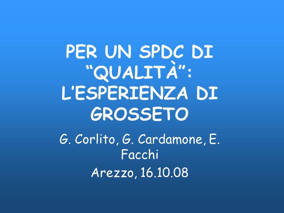 """PER UN SPDC DI """"QUALITÀ"""": L'ESPERIENZA DI GROSSETO G. Corlito, G. Cardamone, E. Facchi Arezzo, 16.10.08"""