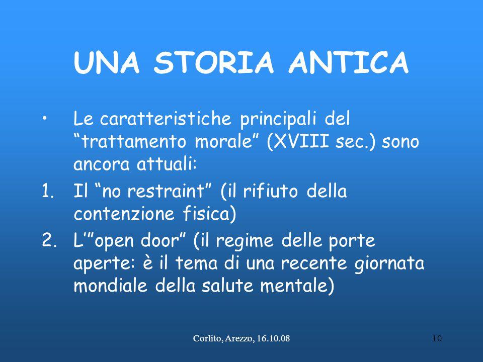 """Corlito, Arezzo, 16.10.0810 UNA STORIA ANTICA Le caratteristiche principali del """"trattamento morale"""" (XVIII sec.) sono ancora attuali: 1.Il """"no restra"""