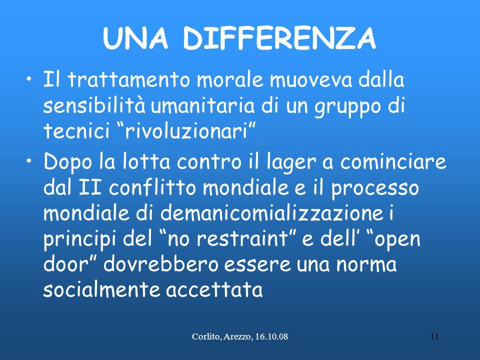 """Corlito, Arezzo, 16.10.0811 UNA DIFFERENZA Il trattamento morale muoveva dalla sensibilità umanitaria di un gruppo di tecnici """"rivoluzionari"""" Dopo la"""