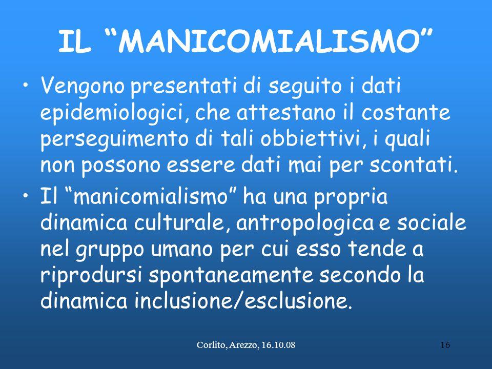 """Corlito, Arezzo, 16.10.0816 IL """"MANICOMIALISMO"""" Vengono presentati di seguito i dati epidemiologici, che attestano il costante perseguimento di tali o"""