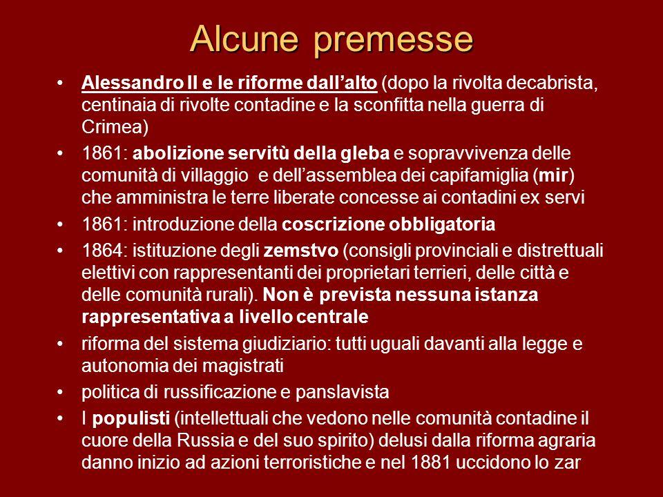 Alcune premesse Alessandro II e le riforme dall'alto (dopo la rivolta decabrista, centinaia di rivolte contadine e la sconfitta nella guerra di Crimea