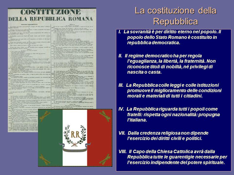 La costituzione della Repubblica I. La sovranità è per diritto eterno nel popolo. Il popolo dello Stato Romano è costituito in repubblica democratica.