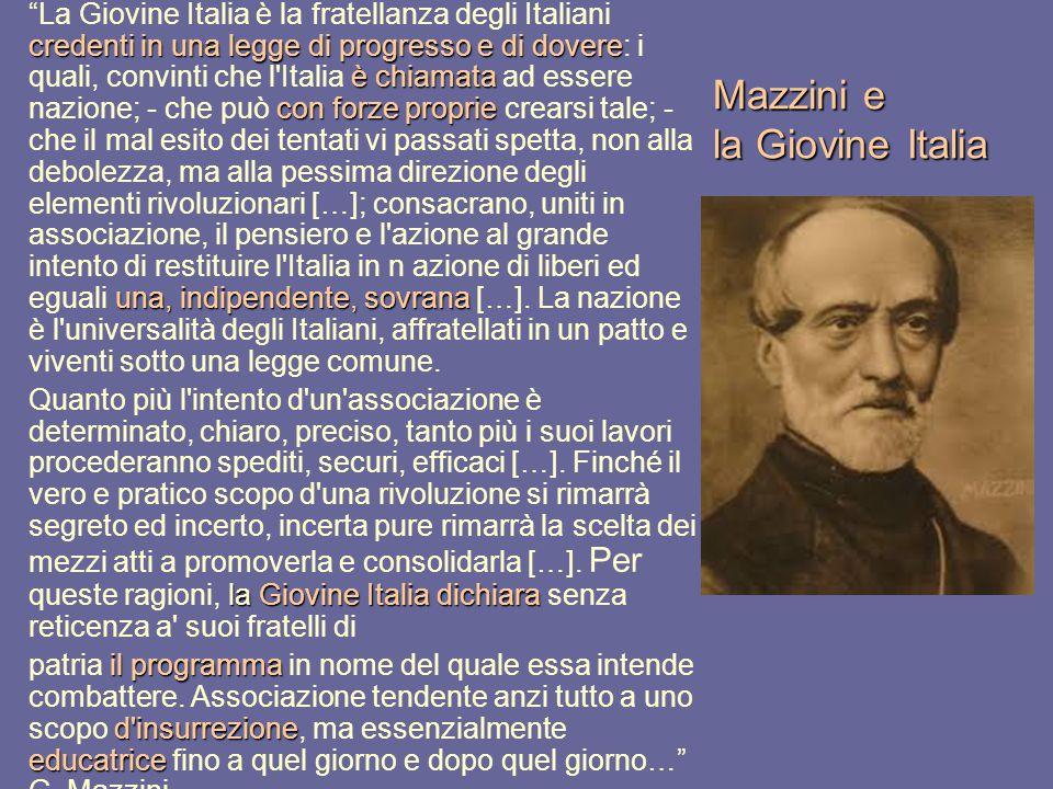 """Mazzini e la Giovine Italia credenti in una legge di progresso e di dovere è chiamata con forze proprie una, indipendente, sovrana """"La Giovine Italia"""