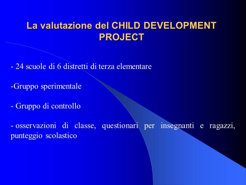 La valutazione del CHILD DEVELOPMENT PROJECT - 24 scuole di 6 distretti di terza elementare -Gruppo sperimentale - Gruppo di controllo - osservazioni