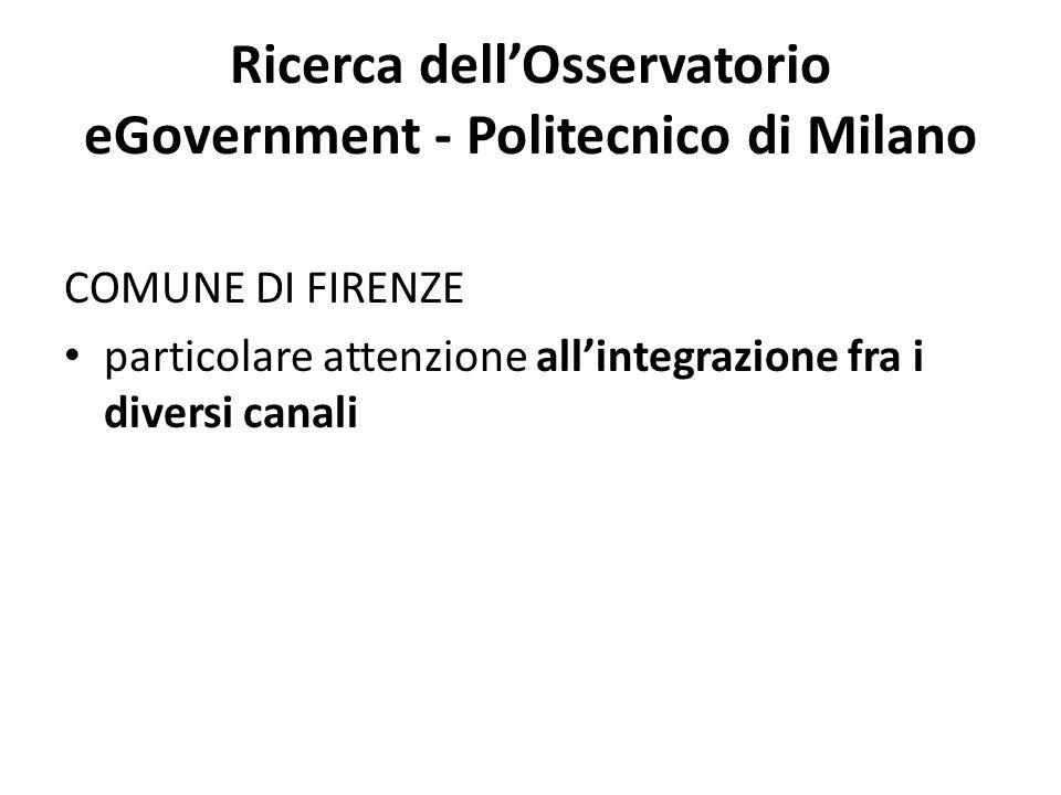 Ricerca dell'Osservatorio eGovernment - Politecnico di Milano COMUNE DI FIRENZE particolare attenzione all'integrazione fra i diversi canali