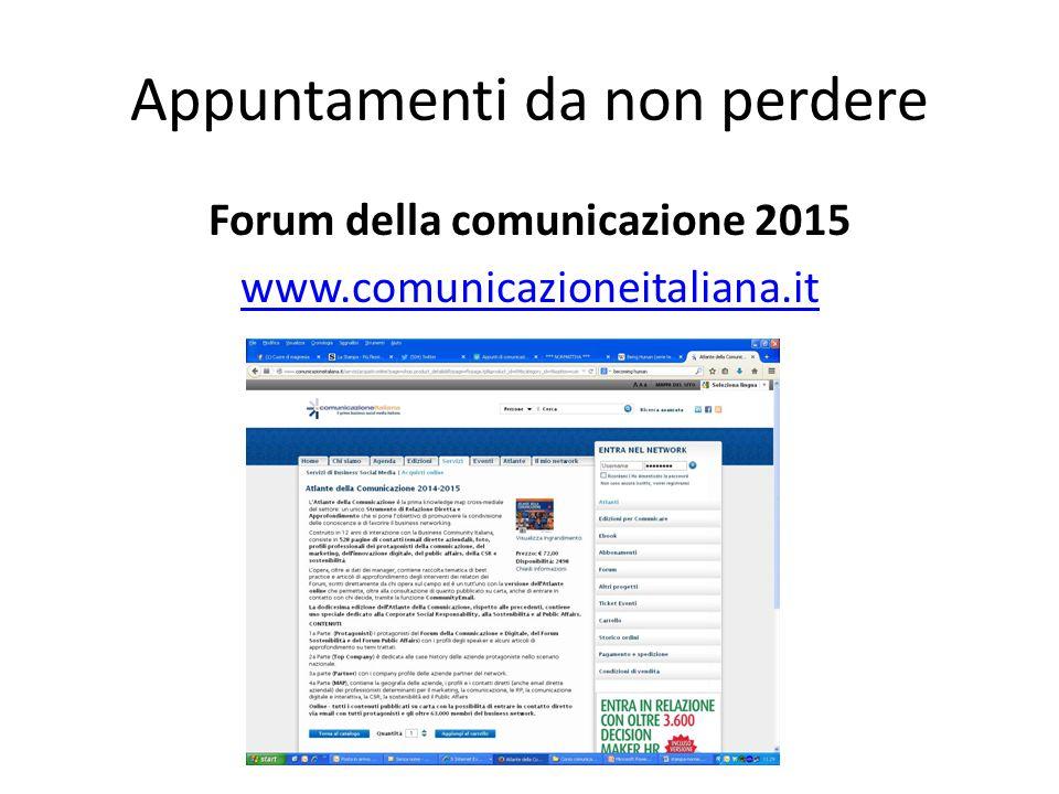 Appuntamenti da non perdere Forum della comunicazione 2015 www.comunicazioneitaliana.it