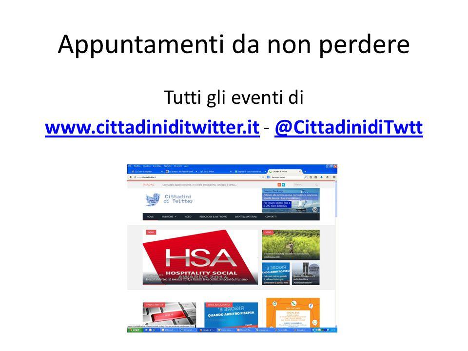 Appuntamenti da non perdere Tutti gli eventi di www.cittadiniditwitter.itwww.cittadiniditwitter.it - @CittadinidiTwtt@CittadinidiTwtt