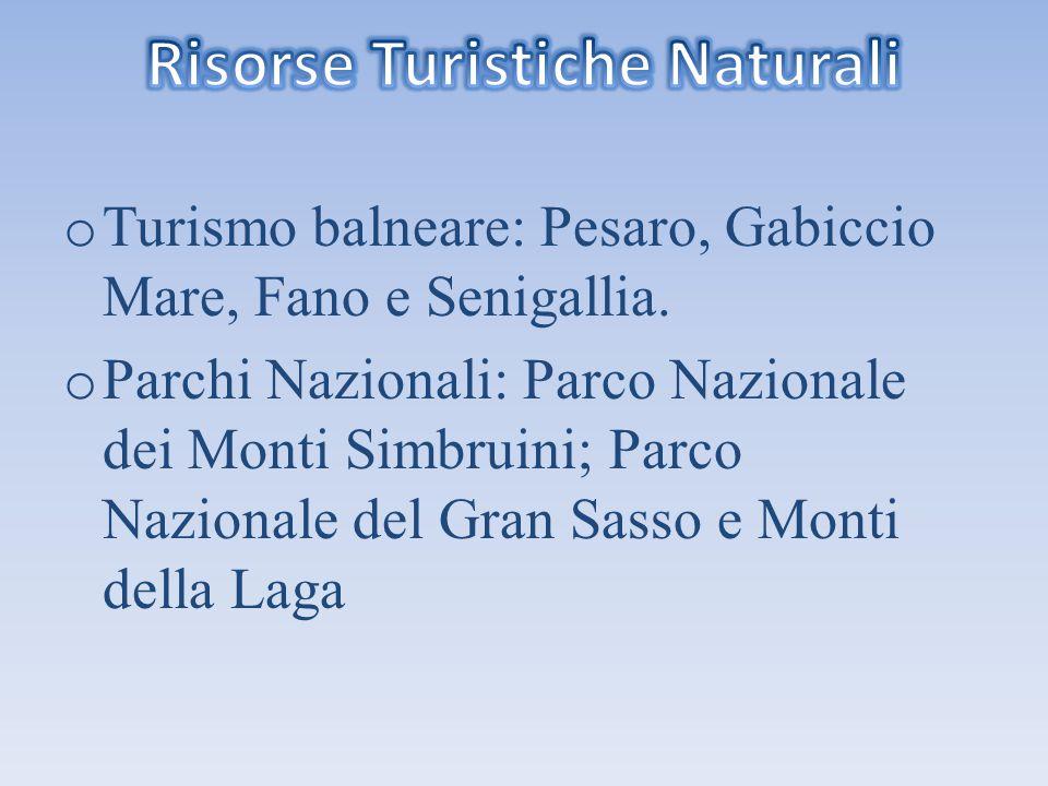 o Turismo balneare: Pesaro, Gabiccio Mare, Fano e Senigallia. o Parchi Nazionali: Parco Nazionale dei Monti Simbruini; Parco Nazionale del Gran Sasso