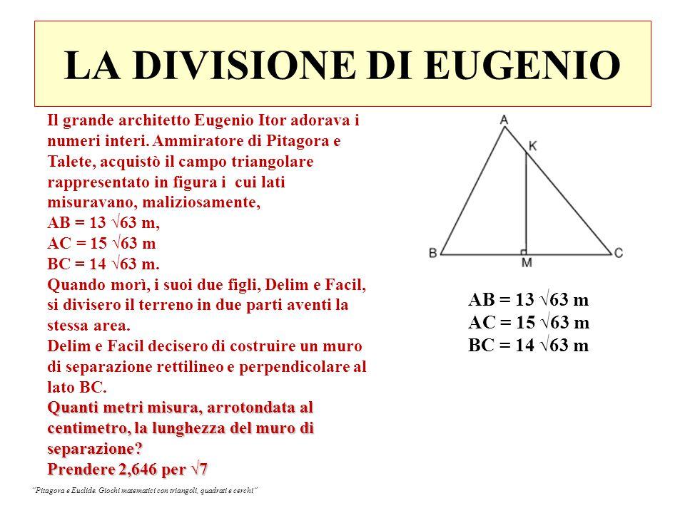 LA DIVISIONE DI EUGENIO Il grande architetto Eugenio Itor adorava i numeri interi.