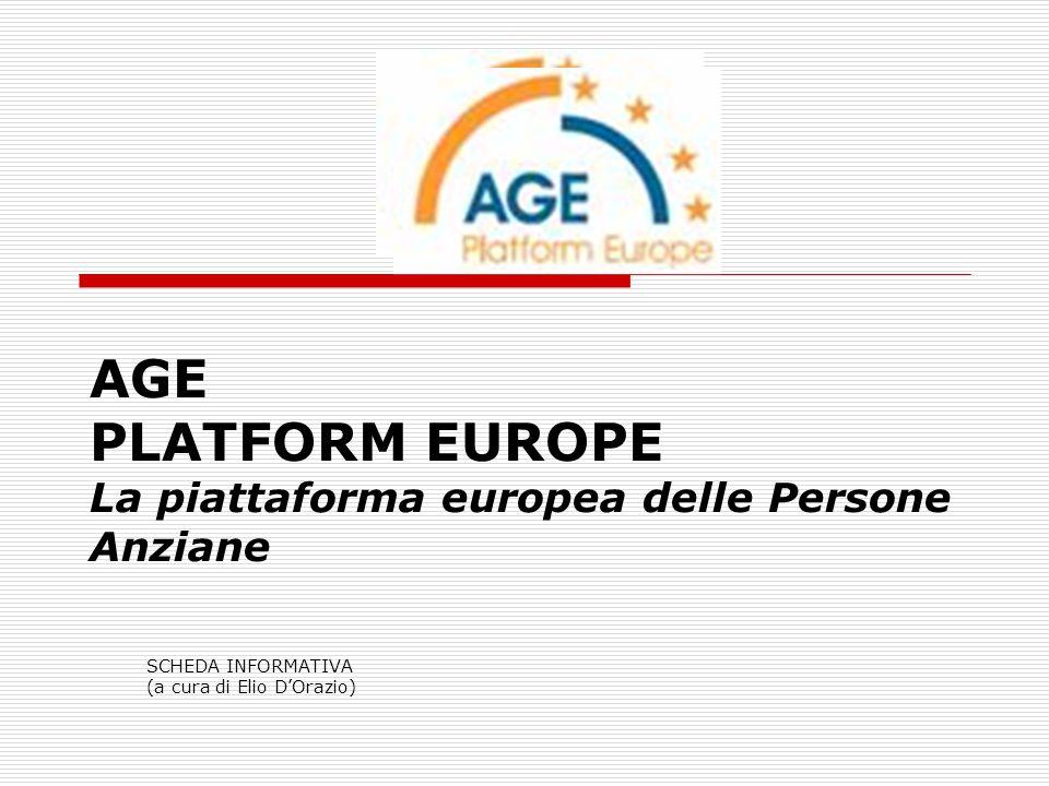 AGE PLATFORM EUROPE La piattaforma europea delle Persone Anziane SCHEDA INFORMATIVA (a cura di Elio D'Orazio)