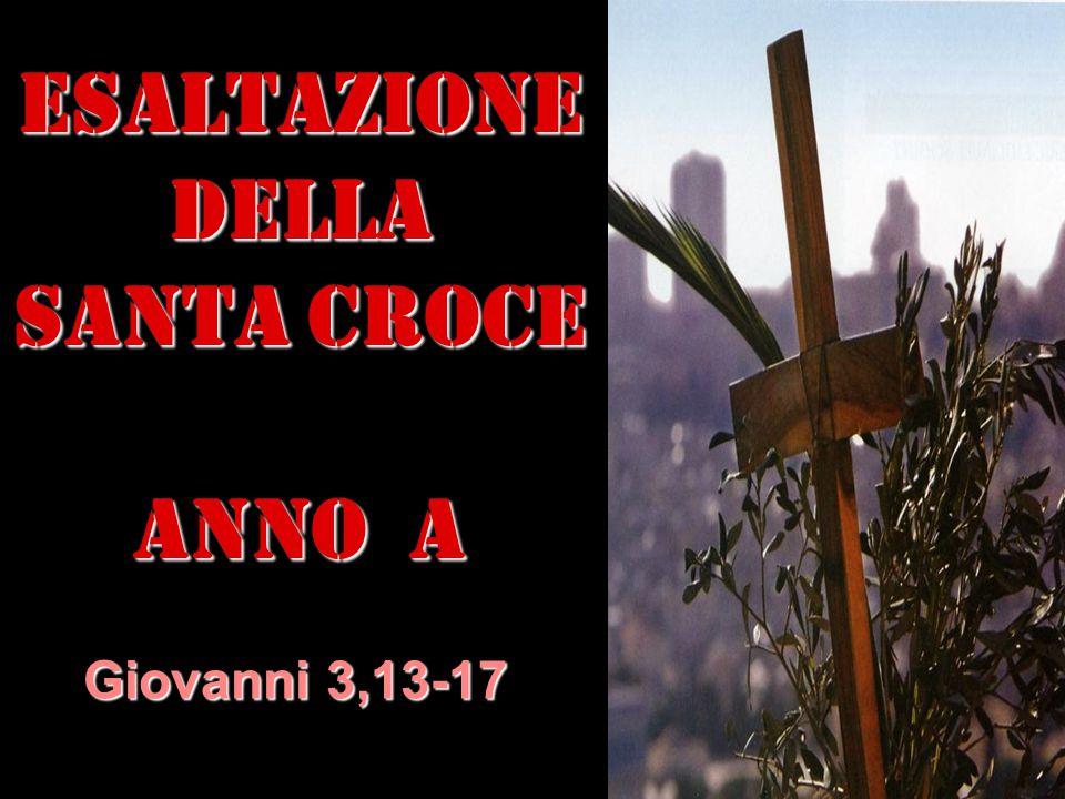 ESALTAZIONE DELLA SANTA CROCE ANNO a Giovanni 3,13-17