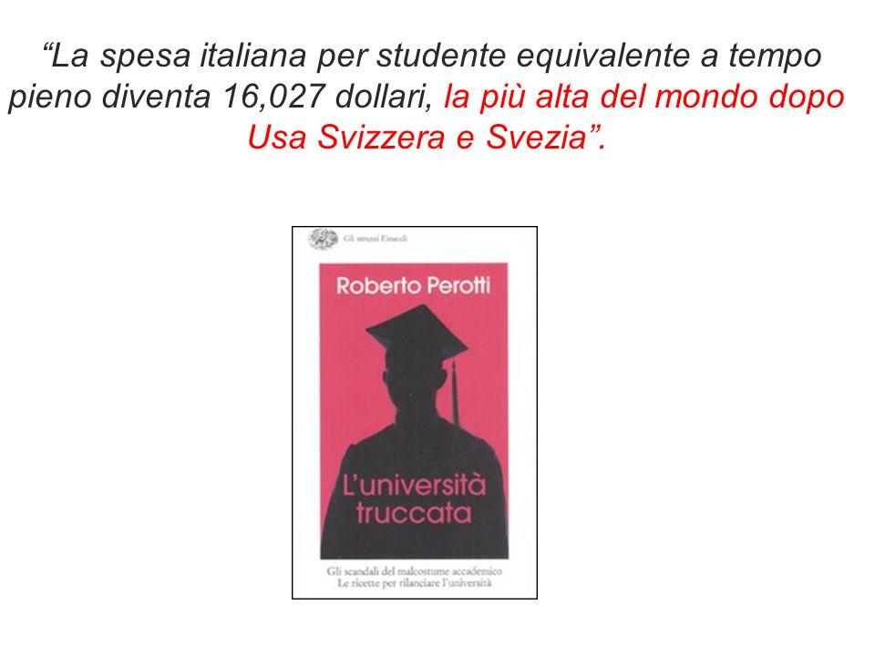 """""""La spesa italiana per studente equivalente a tempo pieno diventa 16,027 dollari, la più alta del mondo dopo Usa Svizzera e Svezia""""."""