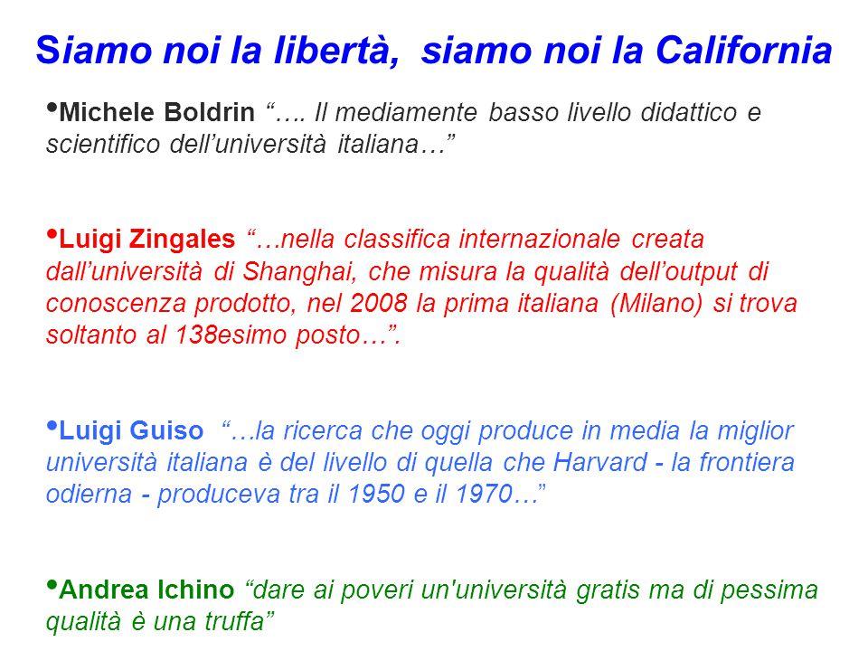 """Michele Boldrin """"…. Il mediamente basso livello didattico e scientifico dell'università italiana…"""" Luigi Zingales """"…nella classifica internazionale cr"""