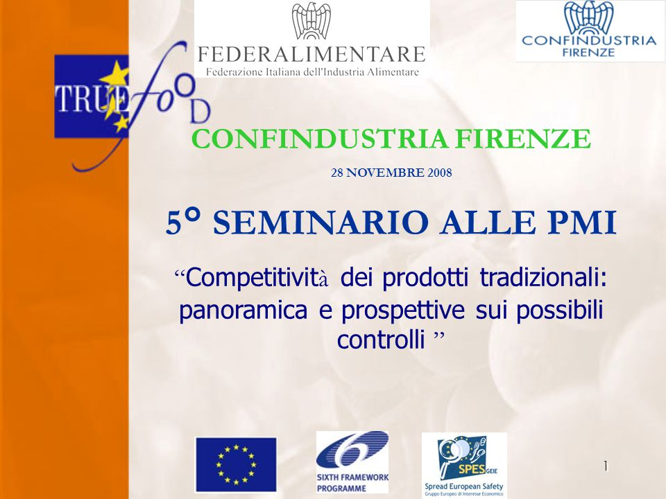 1 CONFINDUSTRIA FIRENZE 28 NOVEMBRE 2008 5° SEMINARIO ALLE PMI Competitivit à dei prodotti tradizionali: panoramica e prospettive sui possibili controlli