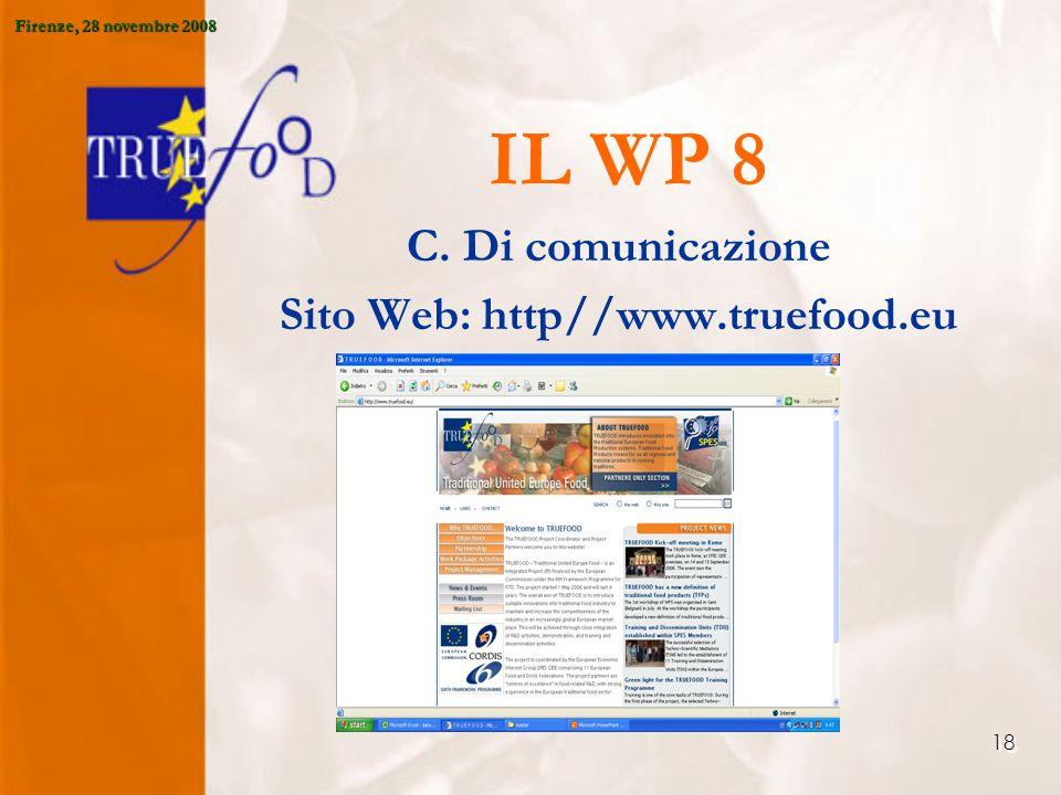 18 IL WP 8 C. Di comunicazione Sito Web: http//www.truefood.eu Firenze, 28 novembre 2008