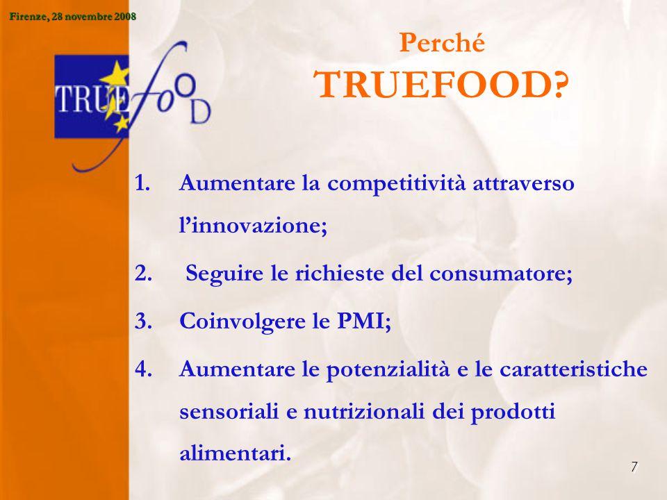 7 Perché TRUEFOOD. 1.Aumentare la competitività attraverso l'innovazione; 2.