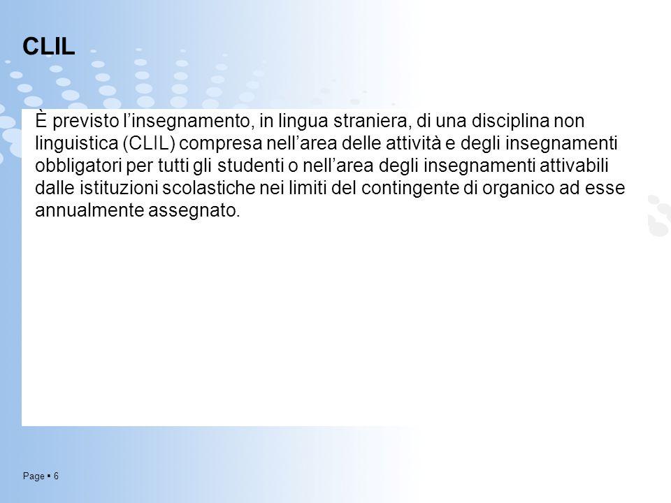 Page  6 CLIL È previsto l'insegnamento, in lingua straniera, di una disciplina non linguistica (CLIL) compresa nell'area delle attività e degli inseg