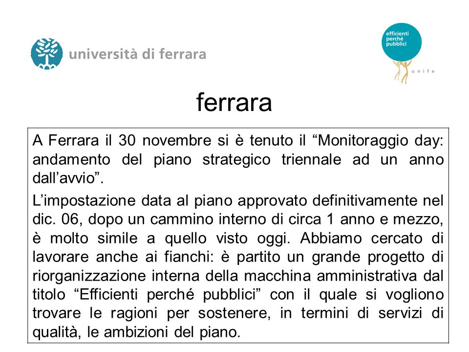 ferrara A Ferrara il 30 novembre si è tenuto il Monitoraggio day: andamento del piano strategico triennale ad un anno dall'avvio .